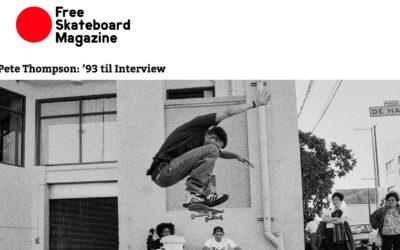 Free Skateboard Magazine Pete Thompson Interview